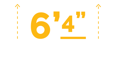 "6'4"" Headroom"